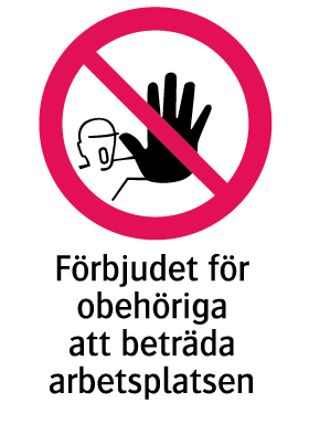 1513 Förbjudet för obehöriga att beträda arbetsplatsen