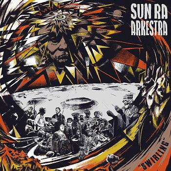 Sun Ra Arkestra – Swirling / Strut
