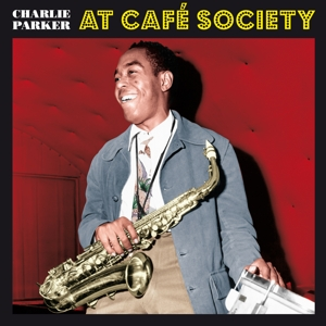 Charlie Parker - At Cafe Society