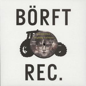 Anders Enge – Tengdahlsg. Acid Master /  Börft Records