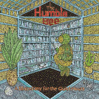 Humble Bee - Miscellany For The Quiet Hours / Astral Industries