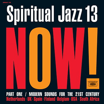 Va -  Spiritual Jazz 13: Now! Part One / Modern Sounds For The 21st Century /  Jazzman