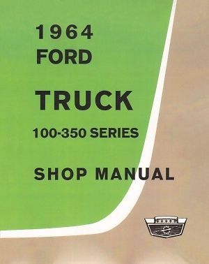 1964 Ford Truck 100-350 Shop Manual