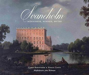 Svaneholm - människor, minnen, myter