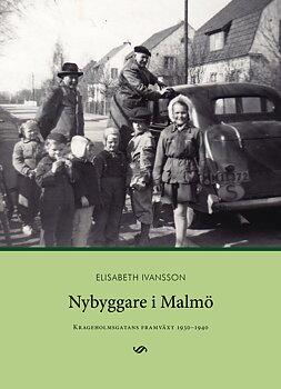 Nybyggare i Malmö. Krageholmsgatans framväxt 1930-1940.