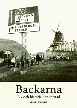 Backarna. Liv och historia i en förstad.
