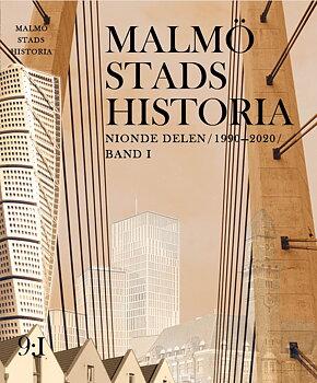 Malmö stads historia. Nionde delen 1990-2020, band 1 och 2