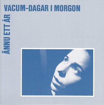 VACUM - Dagar i morgon/Ännu ett år (single - vinyl)