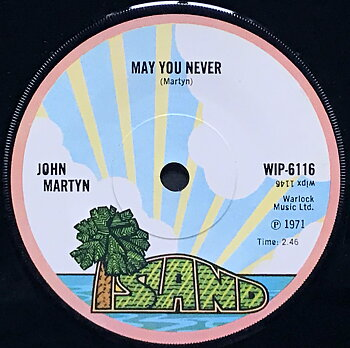 JOHN MARTYN - May you never UK 45 1971