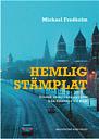 HEMLIGSTÄMPLAT - svensk underättelsetjänst från Erlander till Bildt