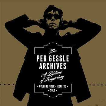 THE PER GESSLE ARCHIVES – A LIFETIME OF SONGWRITTING (10 CD + 1 LP)