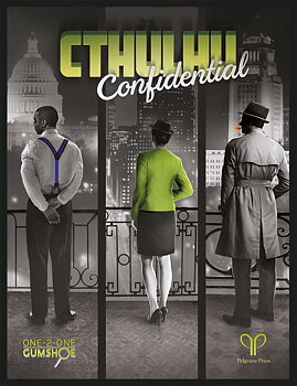 Cthulhu Confidential GUMSHOE One-2-One RPG