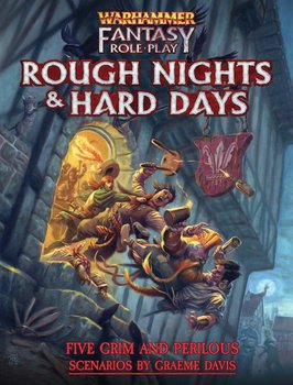 Warhammer Fantasy Roleplay: Rough Nights & Hard Days + PDF