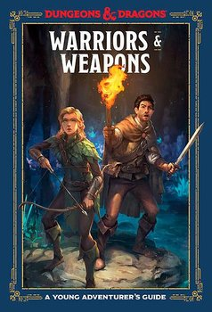 Warriors and Weapons: A Young Adventurer's Guide