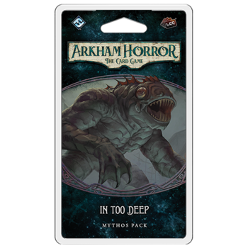 Arkham Horror: The Card Game – In Too Deep