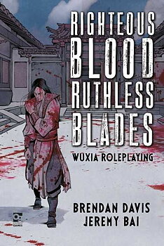 Righteous Blood, Ruthless Blades - Wuxia Roleplaying