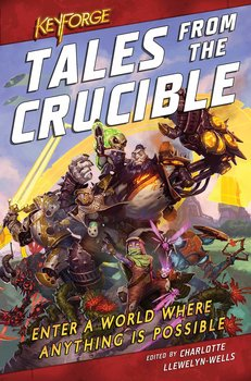 KeyForge: Tales From the Crucible:
