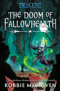 A Descent: Journeys in the Dark Novel: The Doom of Fallowhearth
