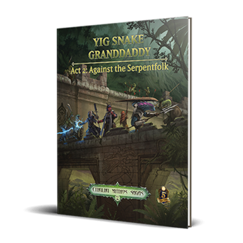 Cthulhu Mythos 2: Yig Snake Grandaddy - Act 2, Against the Serpentfolk
