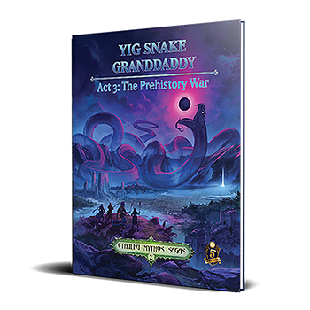 Cthulhu Mythos 2: Yig Snake Grandaddy - Act 3, The Prehistory War