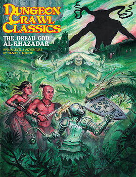 Dungeon Crawl Classics #90: The Dread God Al-Khazadar