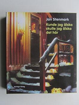 Jan Stenmark Kunde jag älska skulle jag älska det här