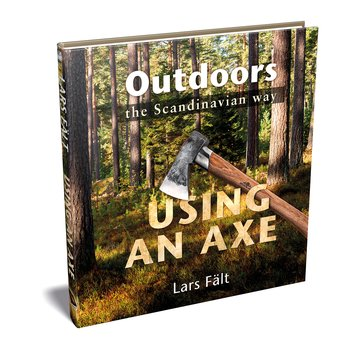 Outdoors the Scandinavian Way - Using an Axe