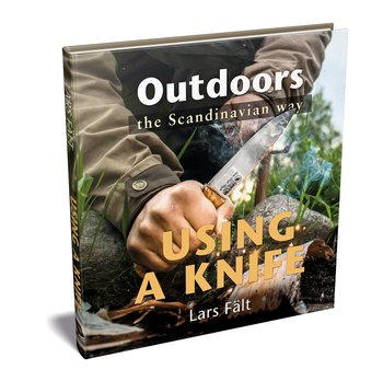 Outdoors the Scandinavian Way - Using a Knife