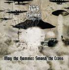Thor's Hammer - May the Hammer Smash the Cross  [CD]
