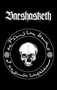 Barshasketh - Defying the Bonds of Cosmic Thraldom (Ltd.) [Digi-CD]