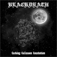Blackdeath - Fucking Fullmoon Foundation [CD]