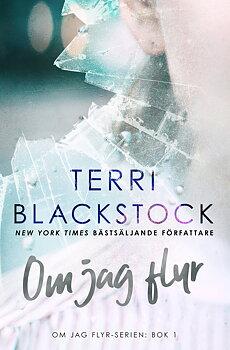 Om jag flyr - Terri Blackstock
