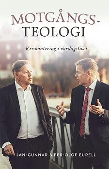 Motgångsteologi : krishantering i vardagslivet - Jan-Gunnar & Per-Olof Eurell