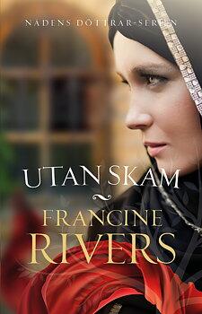 Utan skam - Francine Rivers