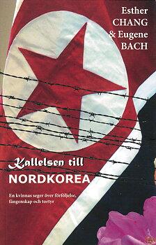 Kallelsen till Nordkorea - Ester Chang & Eugene Bach
