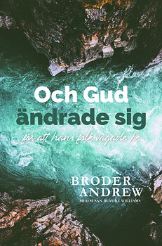 Och Gud ändrade sig - Broder Andrew