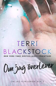 Om jag överlever - Terri Blackstock