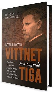 Vittnet som vägrade tiga - Birger Thureson