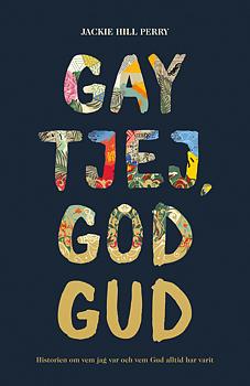 Gay tjej, god Gud - Jackie Hill Perry