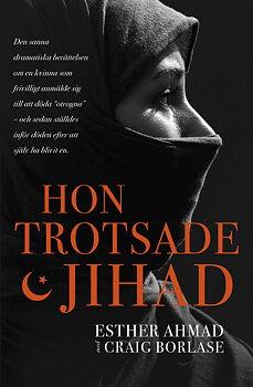 Hon trotsade jihad - Esther Ahmad, Craig Borlase
