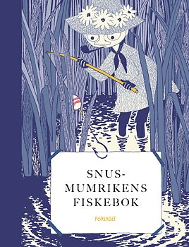 Moominbook in swedish: Snusmumrikens fiskebok