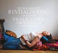 Yinyogapasset Revitalisering : ur boken & appen Vila dig i form med Yinyoga