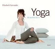 Yoga - att komma till ro - Serrander Elisabeth