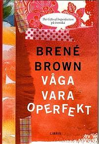 Våga vara operfekt -  Brené Brown -  inbunden