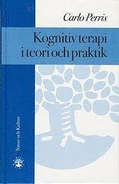 Kognitiv terapi i teori och praktik av Carlo Perris INBUNDEN