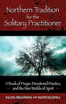NORTHERN TRADITION FOR THE SOLITARY PRACTITIONER - Galina Krasskova and Raven Kaldera