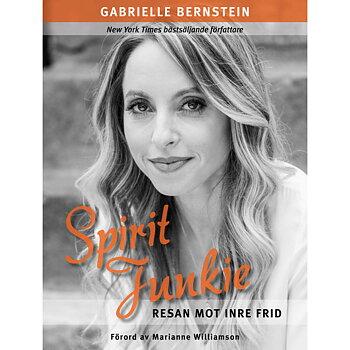 Spirit junkie : resan mot inre frid av Gabrielle Bernstein -  Inbunden