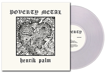 HENRIK PALM - Poverty Metal (CLEAR VINYL) LP
