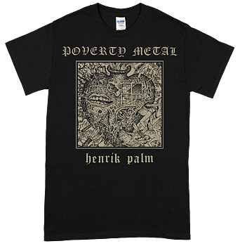 HENRIK PALM - Poverty Metal SVART T-shirt