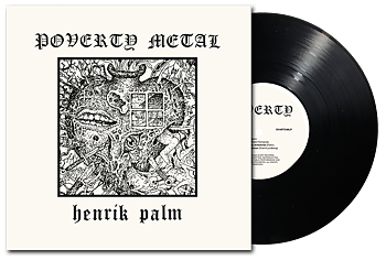 HENRIK PALM - Poverty Metal (SVART VINYL) LP